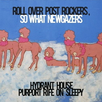 hydrant_house_purport_rife_on_sleepy-roll_over_post_rockers,_so_what_new_gazers-artwork-200_200.png
